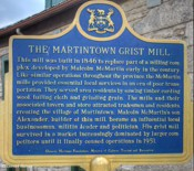 Martintown Mill Built in Martintown in 1846 by Alexander McMartin, it operated a s gristmill until 1947.